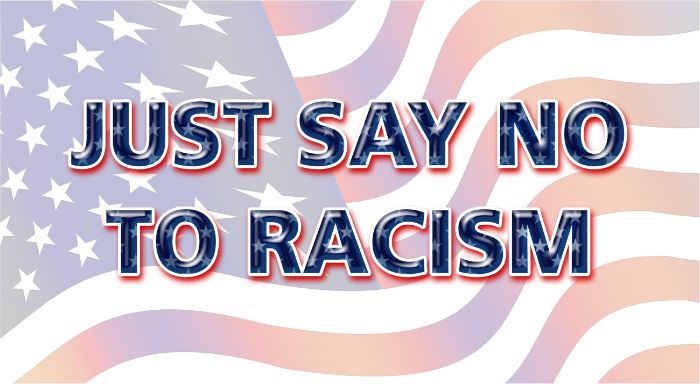 Just Say No to Racism